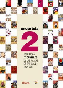 Encartela2, la nueva exposición del Centro de Recepción de Visitantes, recoge los carteles de las fiestas de San Juan de los últimos 47 años